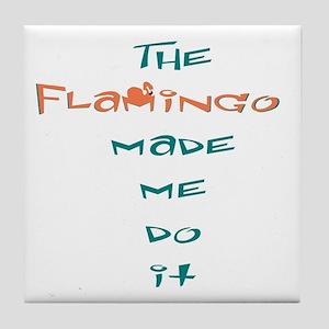 Blame the flamingo Tile Coaster
