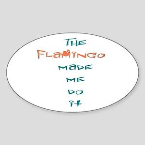 Blame the flamingo Oval Sticker