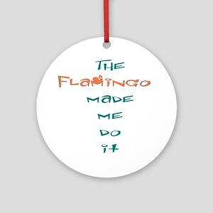 Blame the flamingo Ornament (Round)