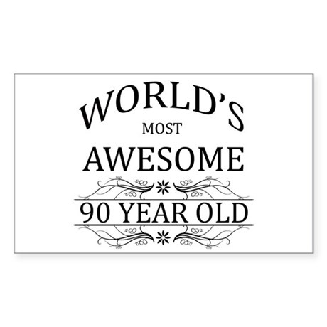 World's Most Awesome 90 Year Old Sticker (Rectangl