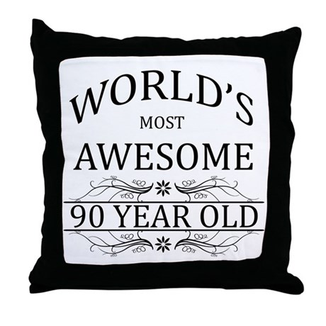World's Most Awesome 90 Year Old Throw Pillow