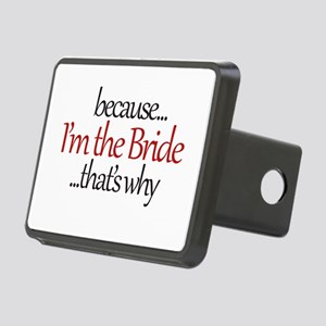 I'm the BRIDE that's why Hitch Cover