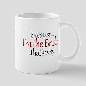 im the bride thats why mug