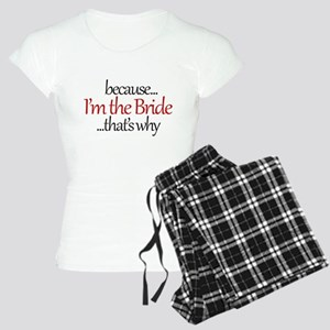 I'm the BRIDE that's why Pajamas