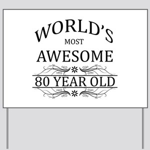 World's Most Awesome 80 Year Old Yard Sign