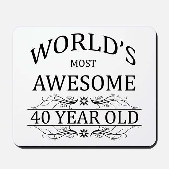 World's Most Awesome 40 Year Old Mousepad
