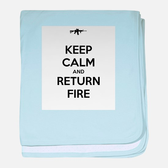Keep Calm and Return Fire baby blanket