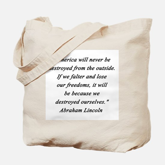 Lincoln - Never Destroyed Tote Bag