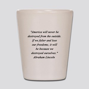 Lincoln - Never Destroyed Shot Glass