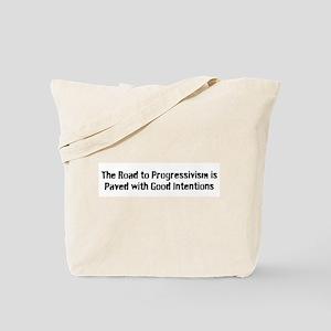 Progressivism is not Progress Tote Bag