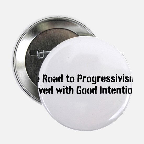 "Progressivism is not Progress 2.25"" Button"