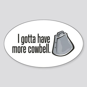 More Cowbell! Oval Sticker