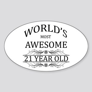 World's Most Awesome 21 Year Old Sticker (Oval)