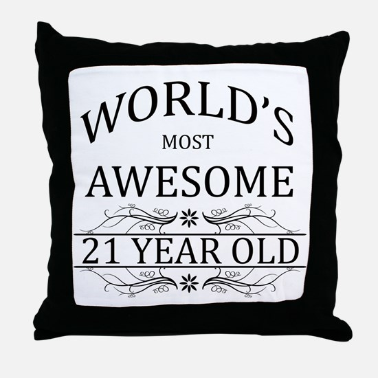 World's Most Awesome 21 Year Old Throw Pillow