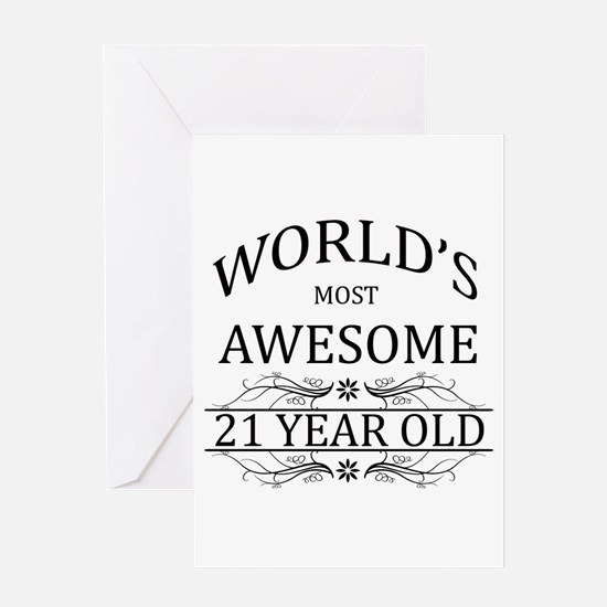 World's Most Awesome 21 Year Old Greeting Card