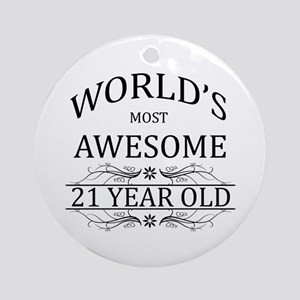 World's Most Awesome 21 Year Old Ornament (Round)