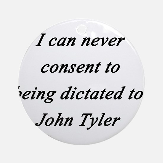Tyler - Never Consent Round Ornament