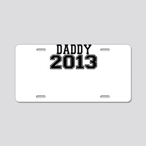 DADDY 2013 Aluminum License Plate