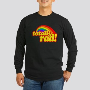 Retro Vintage 80s Totally Rad Long Sleeve T-Shirt