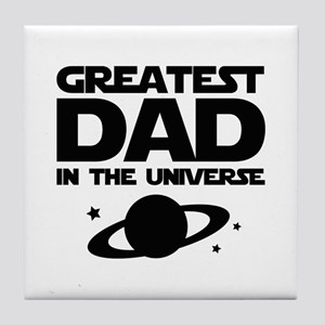 Greatest Dad In The Universe Tile Coaster