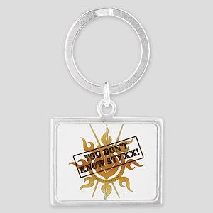 You Dont Know Styxx! Keychains