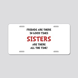 Sisters Time Aluminum License Plate