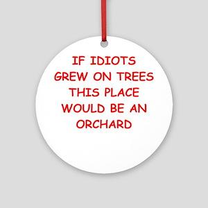 idiots Ornament (Round)