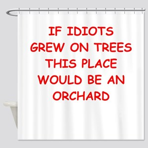 idiots Shower Curtain