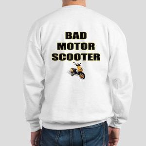 Bad Motor Scooter Sweatshirt