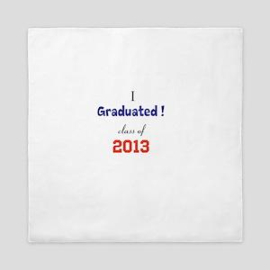 I Graduated! Class of 2013 Queen Duvet