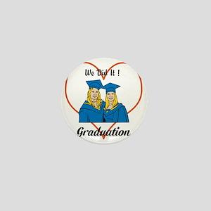 We Did It ! Graduation Mini Button
