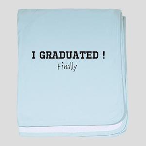 I Graduated...Finally baby blanket