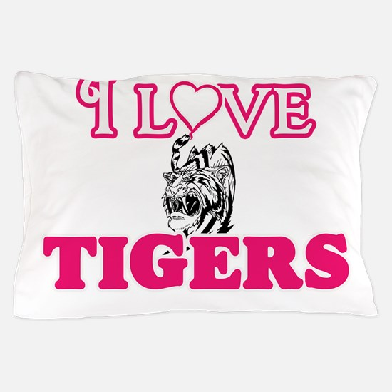 I Love Tigers Pillow Case