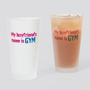 My boyfriends name is GYM Drinking Glass