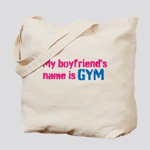 My boyfriends name is GYM Tote Bag