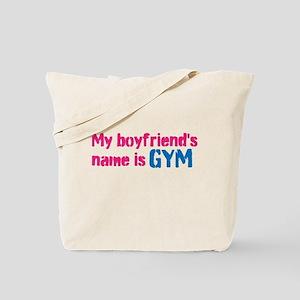 My boyfriends name is GYM Tote Bag
