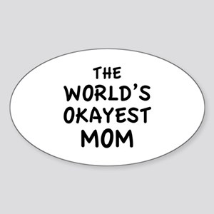 The World's Okayest Mom Sticker (Oval)