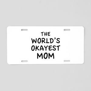The World's Okayest Mom Aluminum License Plate