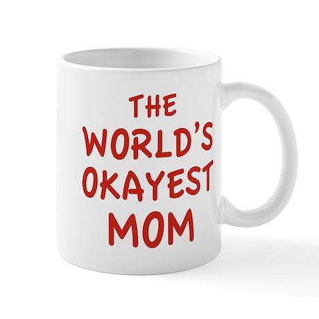 The World's Okayest Mom Mug