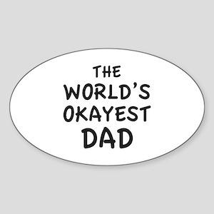 The World's Okayest Dad Sticker (Oval)