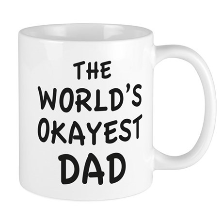 The World's Okayest Dad Mug