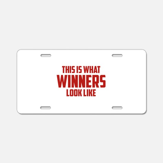 This is what WINNERS look like Aluminum License Pl
