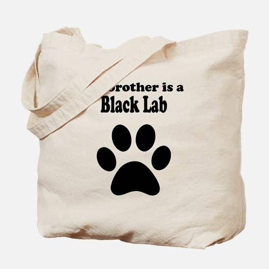My Brother Is A Black Lab Tote Bag