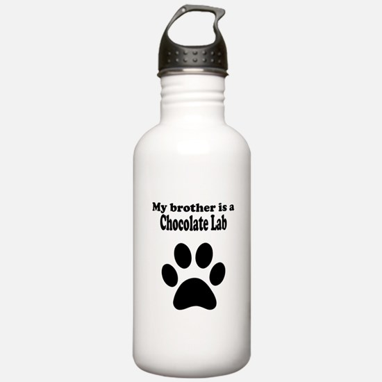My Brother Is A Chocolate Lab Water Bottle
