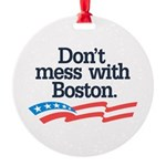 Dont Mess With Boston Ornament