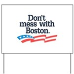 Dont Mess With Boston Yard Sign