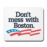 Dont Mess With Boston Mousepad