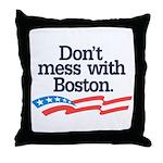 Dont Mess With Boston Throw Pillow