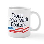 Dont Mess With Boston Mug