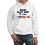Dont Mess With Boston Hoodie